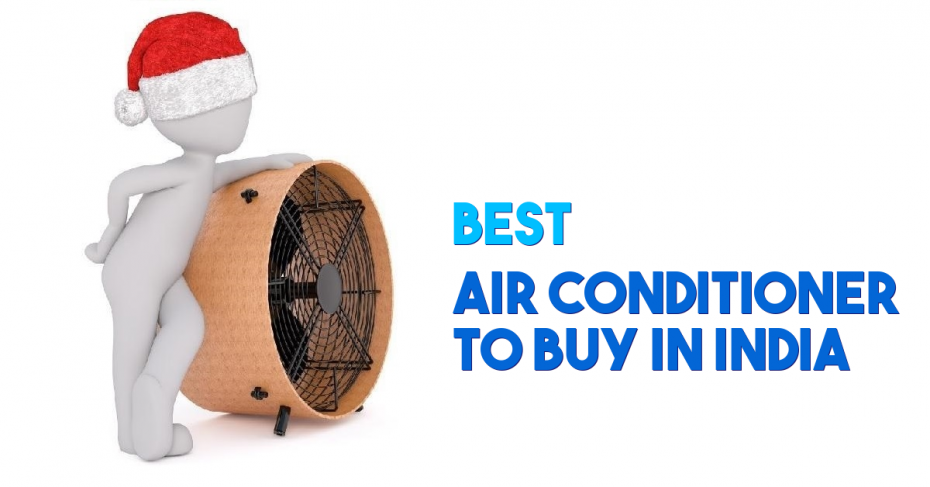 Best 10 Air Conditioners to Buy in India
