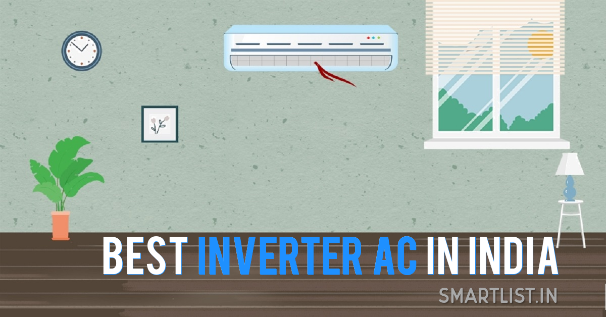 10 Best Inverter Air Conditioners to Buy in India | 2020 Expert Guide