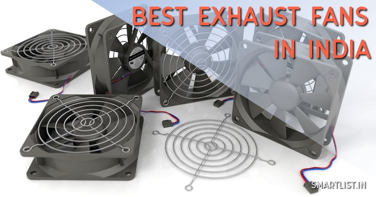 8 Best Exhaust Fans in India for Kitchen & Bathroom - 2020 Expert Guide