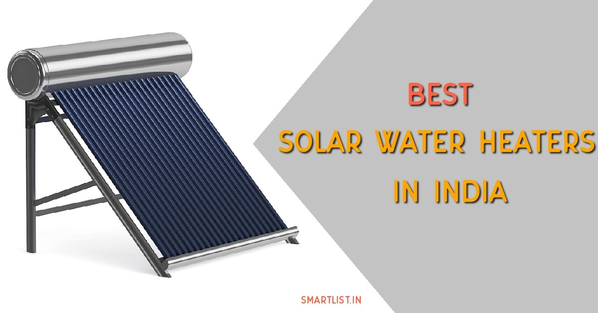 Best Solar Water Heaters in India (2020)