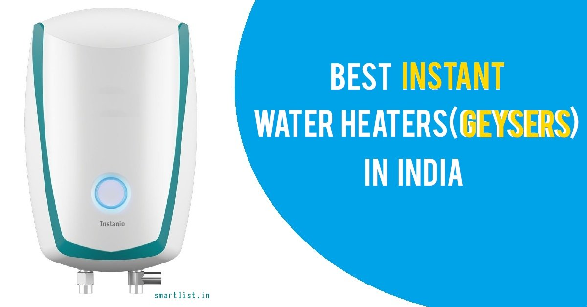 10 Best Instant Water Heaters (Geyser) for Bathroom - in India (2020)