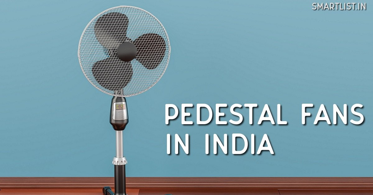 Top 10 Pedestal Fans to Buy in India 2020 – Expert Guide