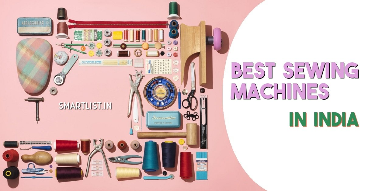 10 Best Sewing Machines in India - Ultimate Guide 2020