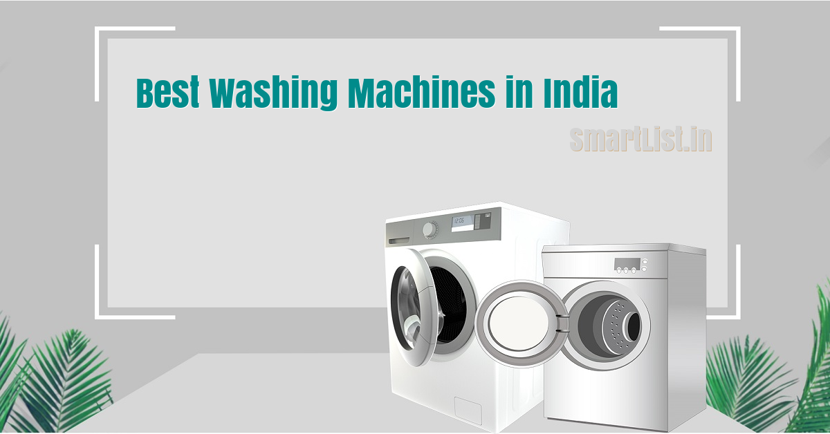 Best Washing Machines in India - Ultimate Guide (2020)
