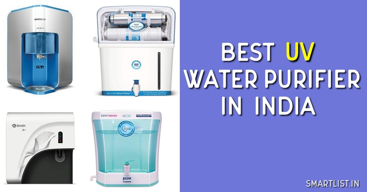 Best UV Water Purifiers in India | 2020 Expert Guide