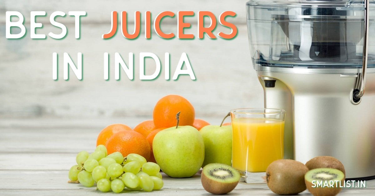 Best Juicers to Buy Online in India | 2020 Expert Guide