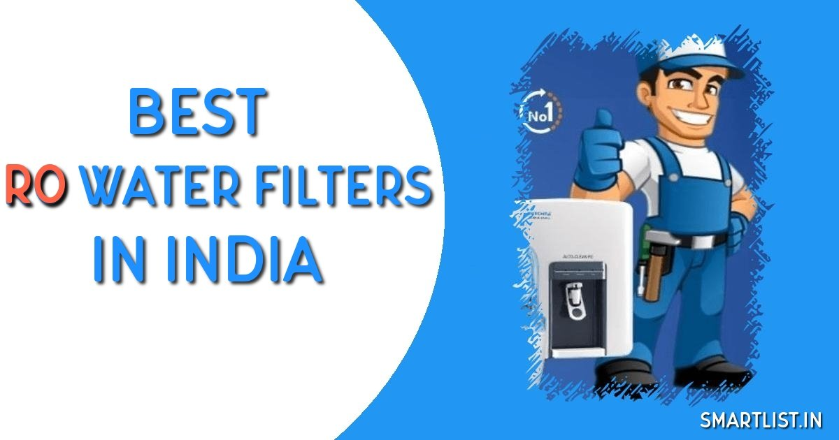 Best RO Water Purifiers in India | 2020 Expert Guide