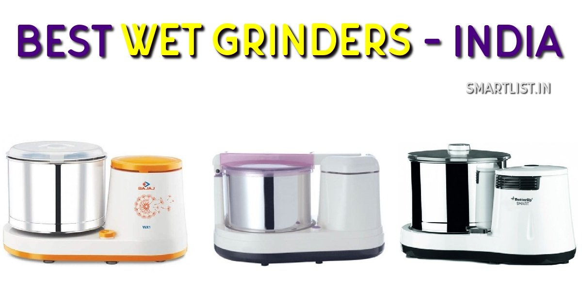 Best Wet Grinders for Indian Kitchen | 2020 Expert Guide