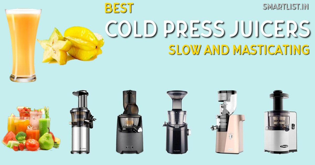 Best Slow and Masticating Cold-press Juicers in India | 2020 Review