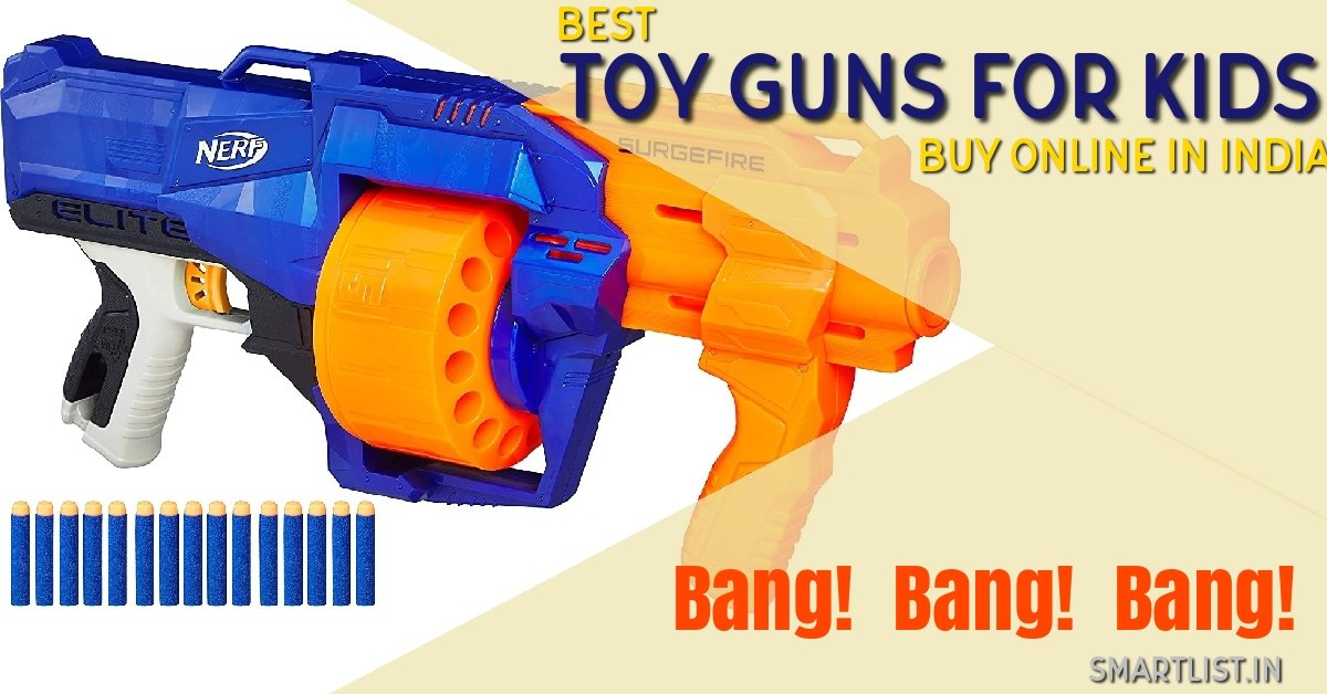 Bang! Best Toy Gun for Kids in India | NERF Guns | 2020 Guide