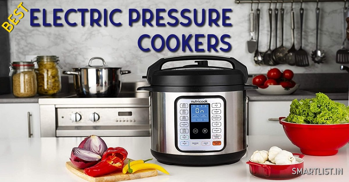 Best Electric Pressure Cooker in India | 2020 Review