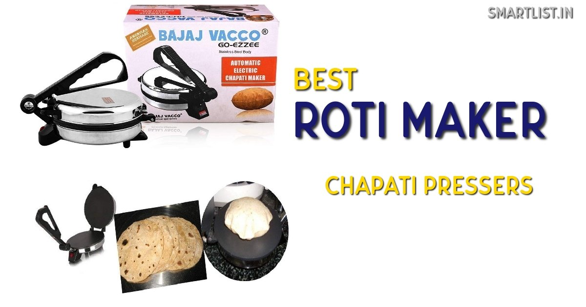Best Roti Maker in India | 2020 Guide for Best Chapati Presser