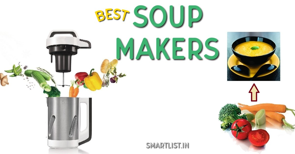 Best Soup Makers to Buy in India | 2020 Guide